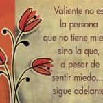 Valiente no es la persona que no tiene miedo