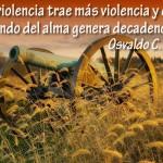 La violencia trae más violencia