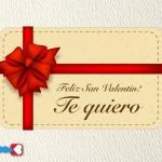 Feliz San Valentín! Te Quiero.