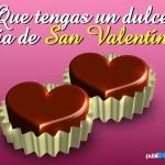 Que tengas un dulce día de San Valentín.