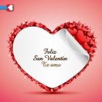 Feliz San Valentín. Te amo. Mi vida no tenia sentido