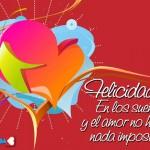 Felicidades en este día de San Valentín. En los sueños y el amor no hay nada imposible.
