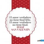 Feliz San Valentín. El amor verdadero no tiene final