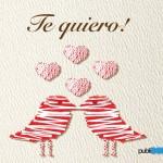 Te quiero. Feliz Día de los Enamorados