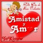Te Kiero. Amistad y Amor.  Feliz Día de San Valentín