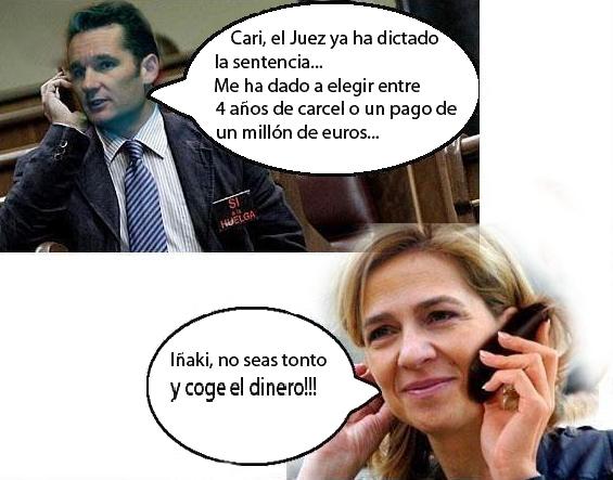 Cari, el Juez ya ha dictado sentencia...Me ha dado a elegir entre 4 años de cárcel o un pago de un millón de euros...