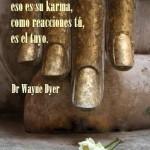 Como te traten los demás, eso es su karma, como reacciones tú, es el tuyo.