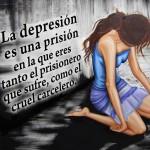 La depresión es una prisión en la que eres tanto el prisionero que sufre, como el cruel carcelero.
