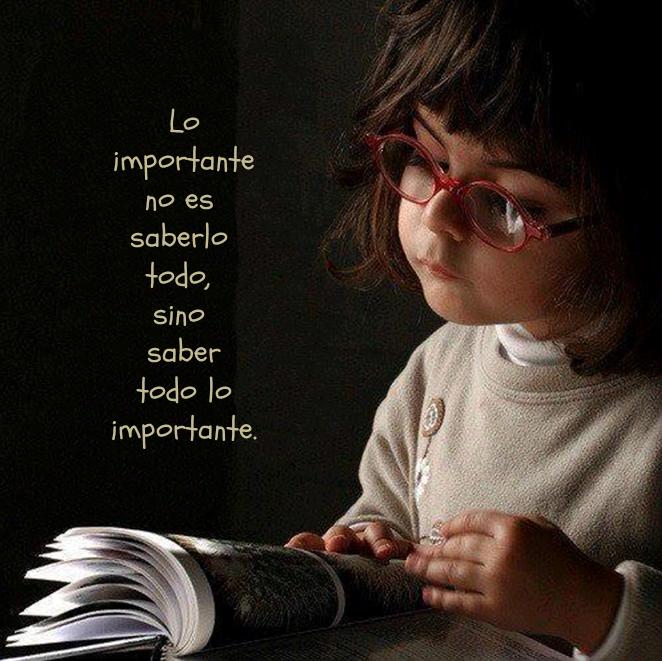 Lo importante no es saberlo todo, sino saber todo lo importante.