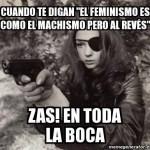 """Cuando te digan """"El feminismo..."""