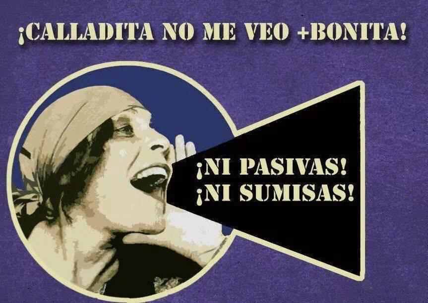 ¡Calladita no me veo + Bonita! ¡Ni Pasivas! ¡Ni Sumisas!