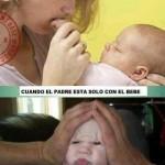 Cuando el padre esta solo con el bebe