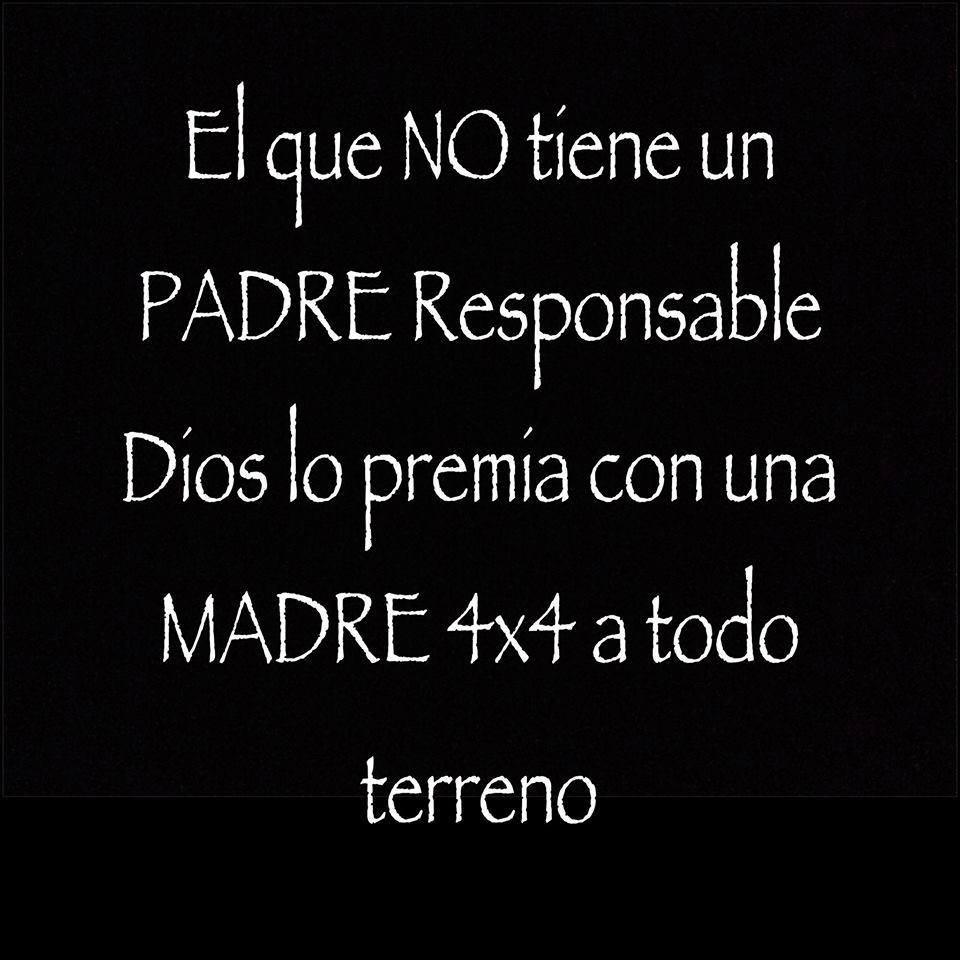 El que No tiene un Padre Responsable, Dios lo premia con una Madre 4x4 a todo terreno