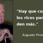 """""""Hay que cuidar a los ricos para que den más"""" Augusto Pinochet"""