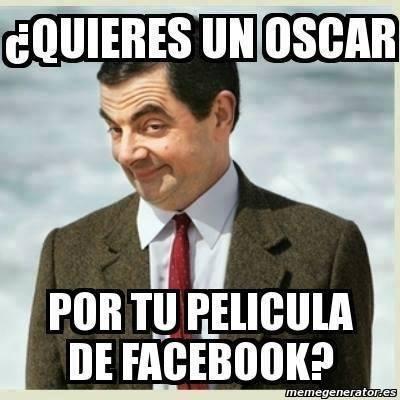 ¿Quieres un Oscar, por tu película de Facebook?