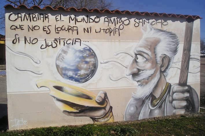 Cambiar el mundo amigo Sancho que no es locura ni utopía, si no Justicia.