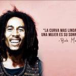 """""""La curva mas linda en una mujer es su sonrisa"""" Bob Marley"""