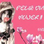Feliz Día de la Mujer. Marzo 8