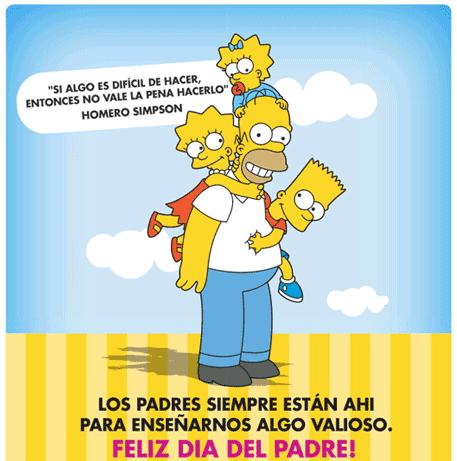 """Los padres siempre están ahí para enseñarnos algo valioso. """"Si algo es difícil de hacer, entonces no vale la pena hacerlo"""" Feliz Día del Padre. Homero Simpson"""