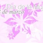 Día de la Mujer, 8 de Marzo