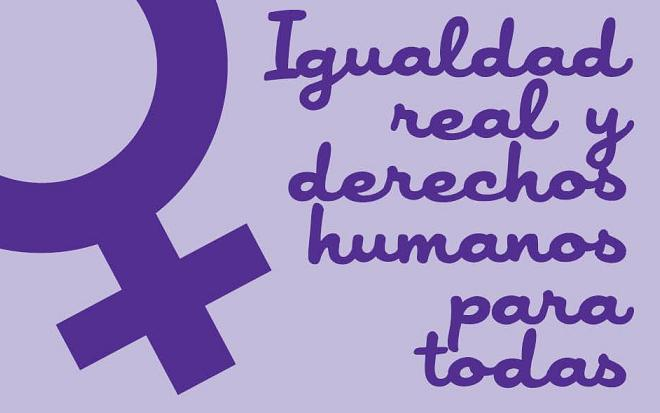 Igualdad real y Derechos humanos para todas