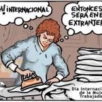 ¡Ah! Internacional. Entonces será en el extranjero. Día Internacional de la Mujer Trabajadora.