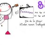 8 de Marzo. El feminismo no se recorta ni se entierra. Día de la Mujer ¡¡¡Todas somos trabajadoras!!!