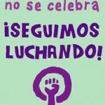 El 8 de Marzo no se celebra. ¡Seguimos luchando!