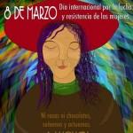 8 de Marzo. Día Internacional por la lucha y resistencia de las mujeres. Ni rosas ni chocolates, soñemos y actuemos.