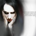 He visto mi propia muerte en sueños y me ha ayudado a apreciar más la vida. También he visto mi vida en sueños y me ha ayudado a apreciar más la muerte. Marilyn Manson