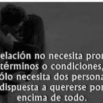Una relación no necesita promesas...
