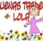 Buenas Tardes Lola