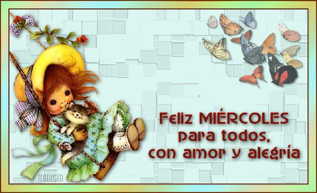 Feliz Miércoles para todos, con amor y alegría