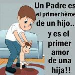 Un padre es el primer héroe de un hijo... y es el primer amor de una hija!!!