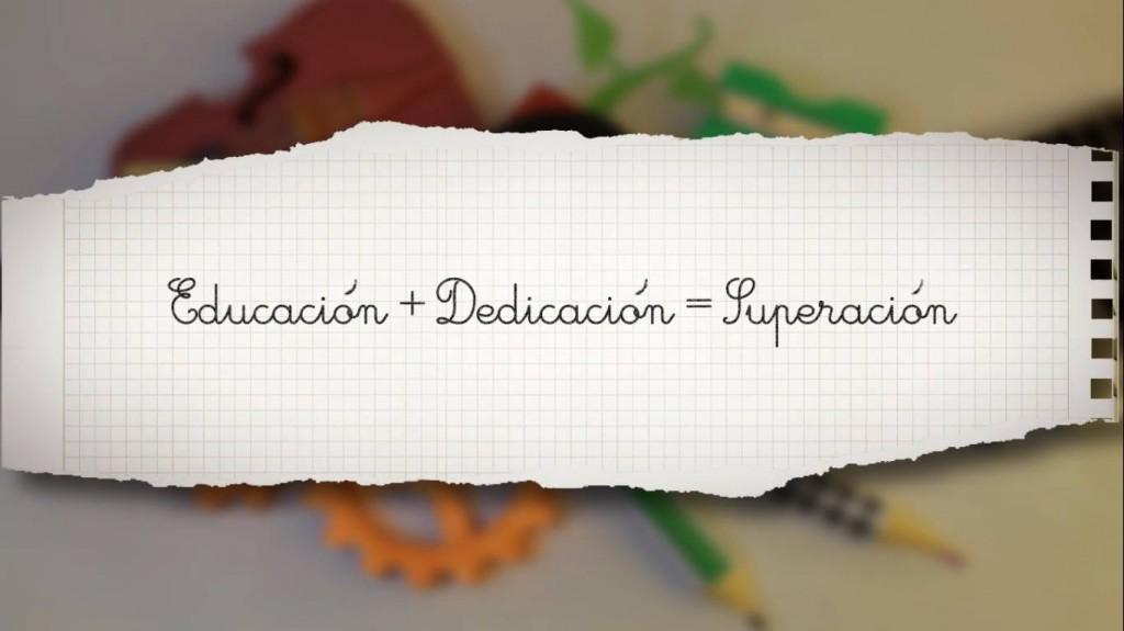 Educación+Dedicación=Superación