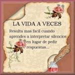 La vida a veces resulta más fácil cuando aprendes a interpretar silencios, en lugar de pedir respuestas...