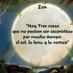 """""""Hay tres cosas que no pueden ser escondidas por mucho tiempo: el Sol, la Luna y la Verdad."""""""