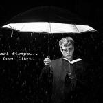 Al mal tiempo...Un buen libro.