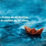 Soy el amo de mi destino; soy el capitán de mi alma.