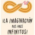 ¡La imaginación nos hace infinitos!