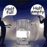 Ver el vaso medio lleno o medio vacío