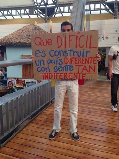 Que difícil es construir un país diferente, con gente tan indiferente.