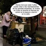 Menos mal que cada 4 años puedo votar a los representantes de las grandes empresas. Si viviera en Cuba no tendría libertad de comer en la basura o dormir en la calle.