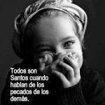 Todos son Santos cuando hablan de los pecados...