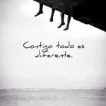 Contigo todo es diferente.