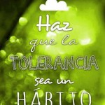 Haz que la tolerancia sea un hábito