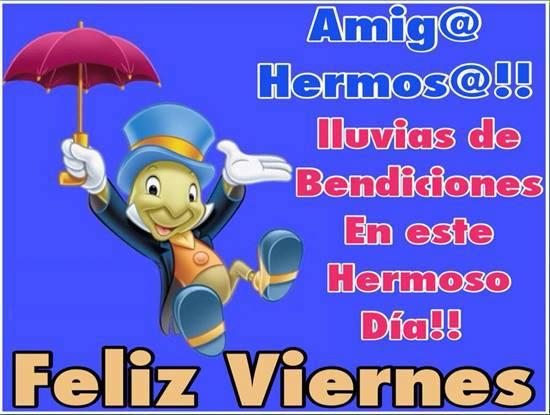 Amig@ Hermos@!!! Lluvias de Bendiciones. En este hermoso Día!!! Feliz Viernes.