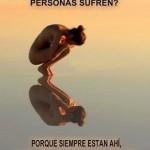 ¿Sabes por qué las mejores personas sufren?
