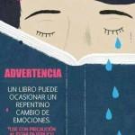 """Advertencia. Un libro puede ocasionar un repentino cambio de emociones. """"Use con precaución al estar en público"""""""