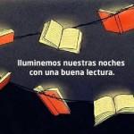 Iluminemos nuestras noches con una buena lectura.